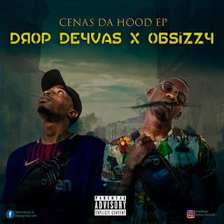 Dropdeyva Feat. ObSizzy  - Cenas da Hood (EP)