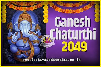 2049 Ganesh Chaturthi Pooja Date and Time, 2049 Ganesh Chaturthi Calendar