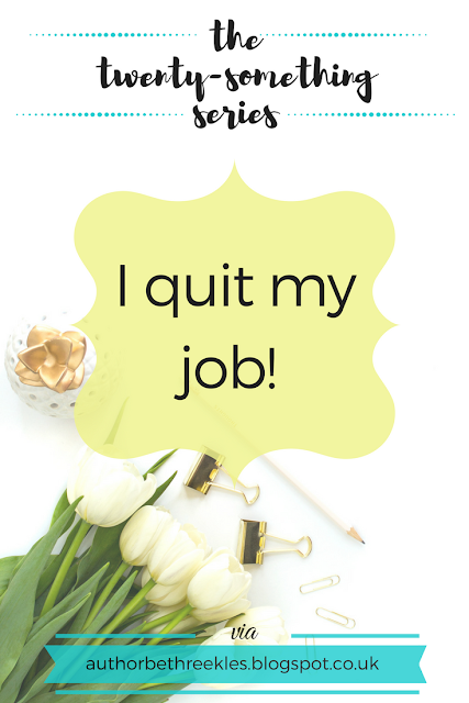 Kicking off my new blog series on adulthood and my life... Here's why I quit my job.