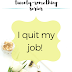 The Twenty-Something Series: I quit my job!