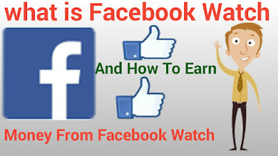 What is Facebook Watch And How to Earn Money from Facebook Watch
