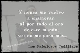 """""""Y nunca me vuelvo a enamorar, ni por todo el oro de este mundo; esto no me pasa más..."""" Los Fabulosos Cadillacs - El crucero del amor"""
