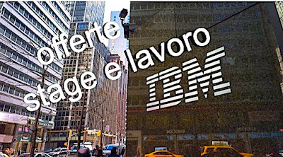 Offerte lavoro IBM Corporation (adessolavoro.blogspot.com)