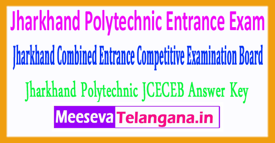 Jharkhand Polytechnic Combined Entrance Competitive Examination Board JCECE PECE Answer Key 2018 Download