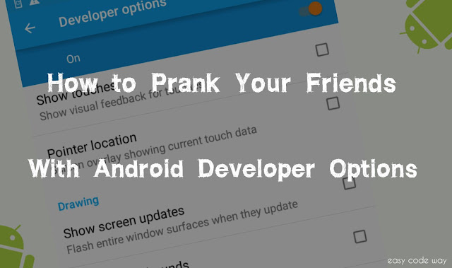 Prank Your Friends With Android Developer Options