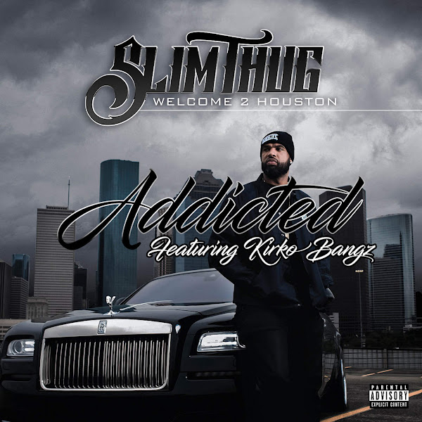 Slim Thug - Addicted - Single (feat. Kirko Bangz) - Single Cover
