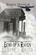 ECHO OF A RAVEN (Sharon's own story)