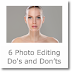 6 Photo Editing Do's and Don'ts That Will Make or Break Your Photos