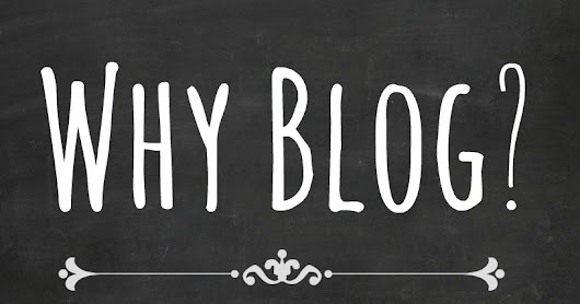 Why I Blog? | TRUE CONFESSIONS