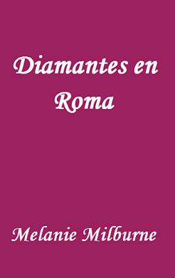 Melanie Milburne - Diamantes en Roma
