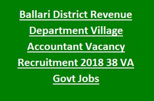 Ballari District Revenue Department Village Accountant Vacancy Recruitment Notification 2018 38 VA Govt Jobs Online