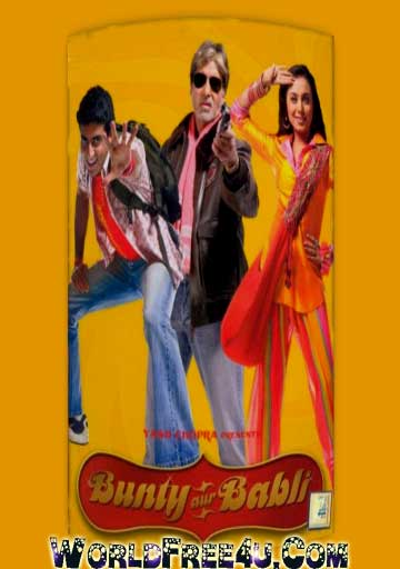 Watch Online Bollywood Movie Bunty Aur Babli 2005 300MB BRRip 480P Full Hindi Film Free Download At WorldFree4u.Com