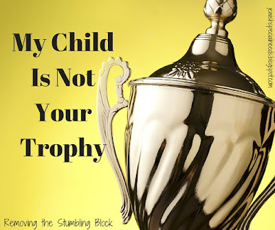 My Child is Not Your Trophy, Changing a Community's Attitude Toward Disability; Removing the Stumbling Block