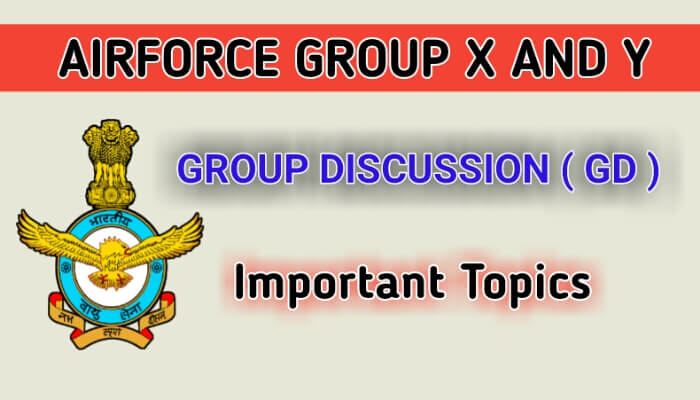 AIRFORCE IMPORTANT GROUP DISCUSSION GD TOPICS - Airforce group x and