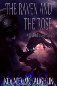 The Raven and The Rose by Kevin O. McLaughlin