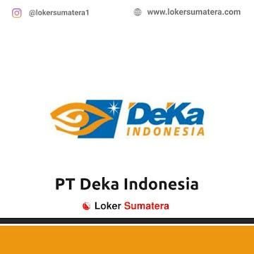 Lowongan Kerja Pekanbaru: PT Deka Indonesia Juni 2021
