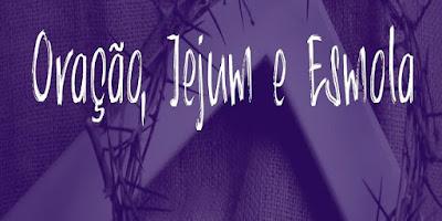imagem com fundo roxo com a frase: Oração, jejum e esmola