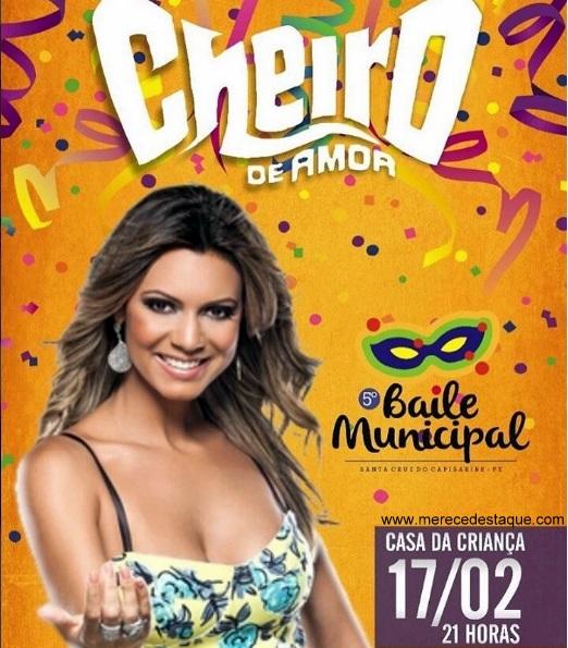 Banda Cheiro de Amor será atração do Baile Municipal 2017 em Santa Cruz do Capibaribe