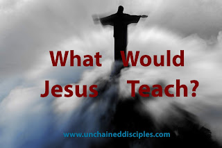 What Would Jesus Teach?