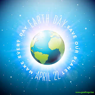 Save Our Planet World earth day 2019 Greetings APRIL 22