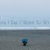Trước khi chết, tôi muốn...