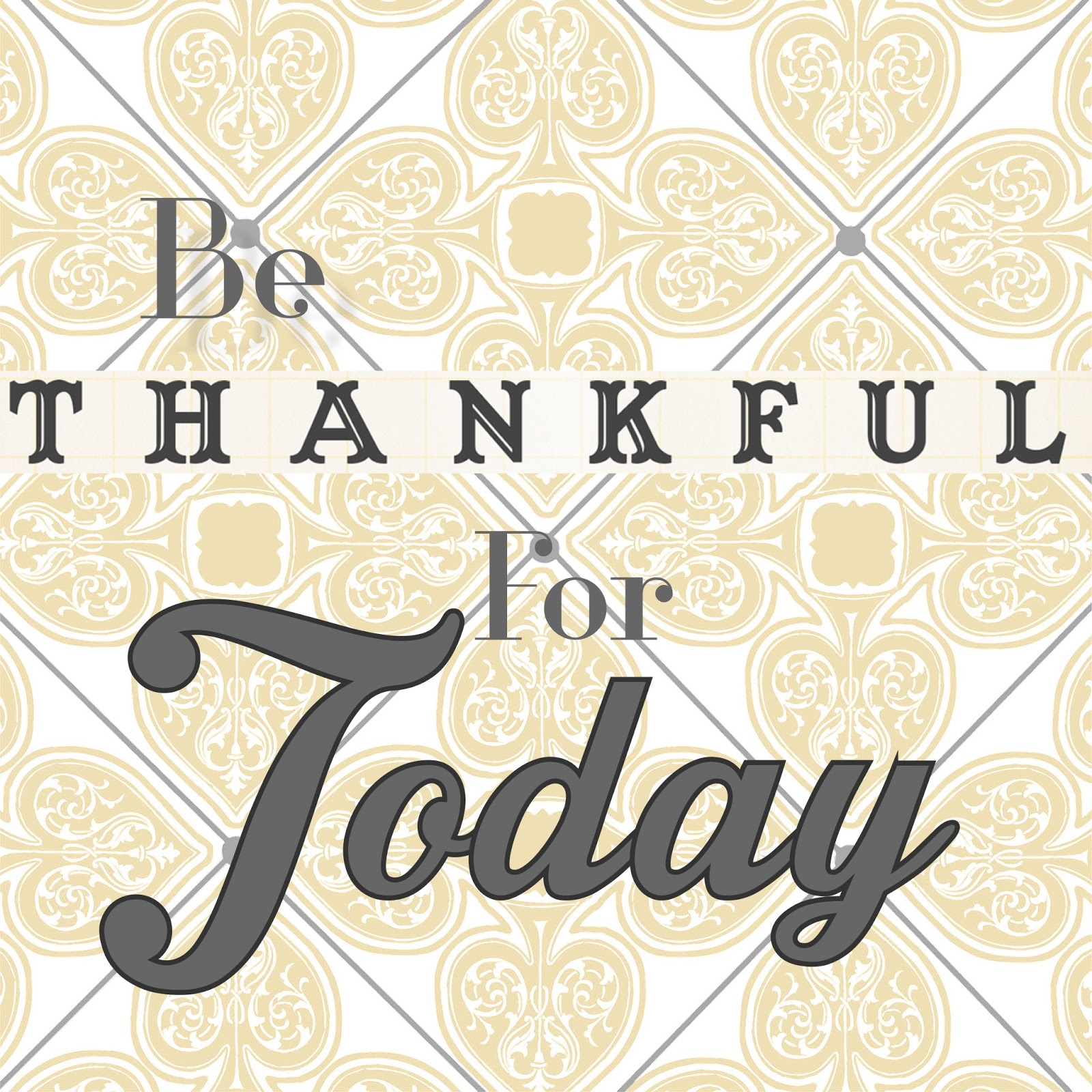 Be Thankful for Today