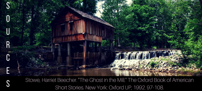 Summary of Harriet Beecher Stowe's The Ghost in the Mill Sources