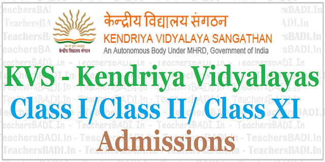 KVS admissions,Kendriya Vidyalayas Class I/Class II/ Class XI Admissions 2018-19