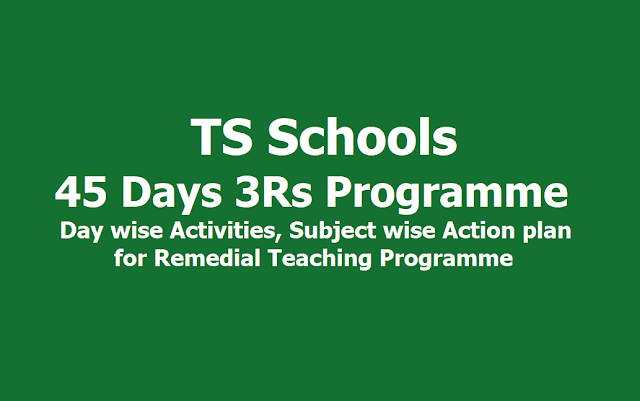 45 Days 3Rs Remedial Teaching Programme Day wise Activities,Subject wise Action plan TS Schools 2019