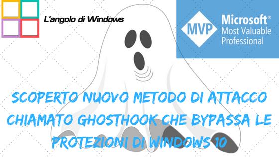 Scoperto%2Bnuovo%2Bmetodo%2Bdi%2Battacco%2Bchiamato%2BGhostHook%2Bche%2Bbypassa%2Ble%2Bprotezioni%2Bdi%2BWindows%2B10 - Scoperto nuovo metodo di attacco chiamato GhostHook che bypassa le protezioni di Windows 10
