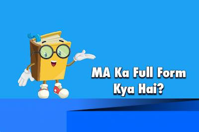 MA Ka Full Form Kya Hai? Full Form OF MA Education