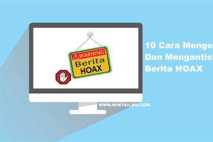10 Cara Mengetahui Dan Mengantisipasi Berita HOAX