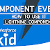 Component Events In Salesforce Lightning Component