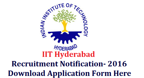 IIT Hyderabad Kandi Recruitment Notification for various Posts Indian Institute of Technology Hyderabad Kandi Notification for Recruitment of various Engineer Posts with B.Tech graduation qualification and relavant experience Download Application for Engineer Posts in IIT Kandi Hyderabad