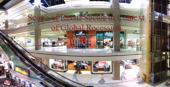 Scope of Retail Sector in Context of Global Recession