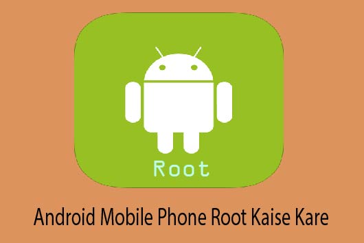 Android-Mobile-Phone-Root-Kaise-Kare