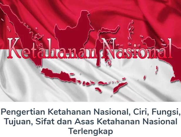 Membahas Materi Pengertian Ketahanan Nasional Beserta Ciri, Fungsi, Tujuan, Sifat dan Asas Ketahanan Nasional Terlengkap