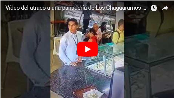 Vídeo del atraco a una panadería de Los Chaguaramos