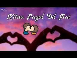 Kitna Pagal Dil Hai Whatsapp Status Love Video
