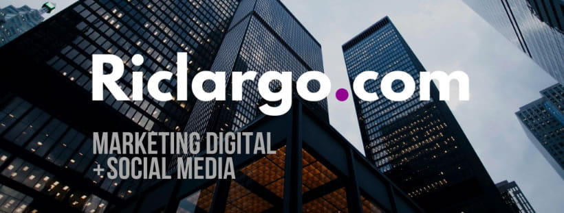 Marketing Digital + Social Media @Riclargo