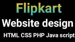 How to design website like Flipkart online shopping site, Flipkart website design, shopping website design, website design, HTML CSS web design,