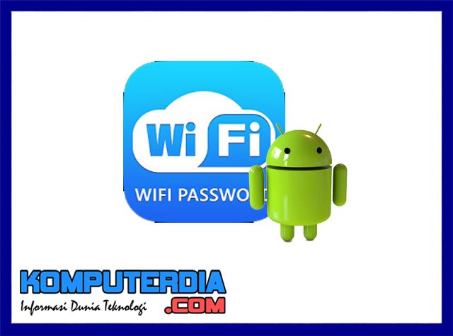Cara Melihat Password Wifi Di Android Terbaru