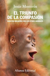 El triunfo de la compasión: nuestra relación con los otros animales / Jesús Mosterín