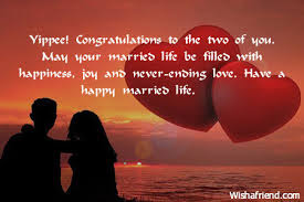 Quotes About Happy Marriage life: Yippee! Congratulations to the two of you. May your marriage life be filled with happiness, joy and never-ending love? Have a happy marries life
