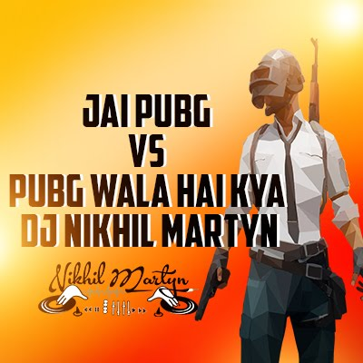 JAI PUBG vs PUBG WALA HAI KYA DJ NIKHIL MARTYN