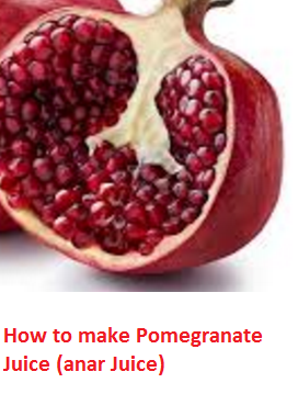 How to make Pomegranate Juice (anar Juice)