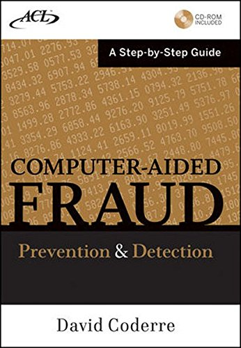 Computer Aided Fraud Prevention and Detection  A Step by Step Guide by David Coderre