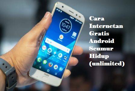 4 Cara Internetan Gratis Android Seumur Hidup (unlimited)
