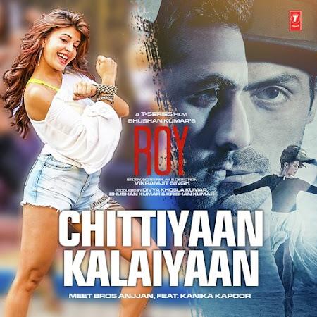 Chittiyaan Kalaiyaan - Roy (2015)