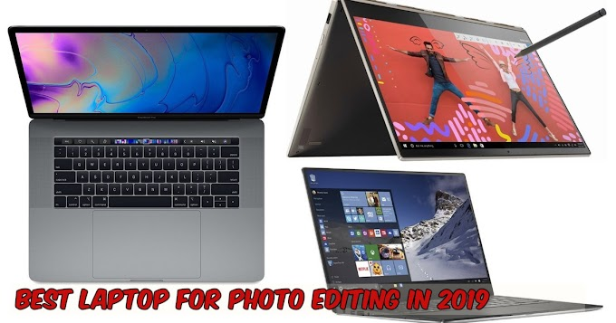 Best Laptop For Photo Editing In 2019